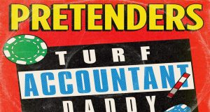 """""""Turf Accountant Daddy"""", The Pretenders"""