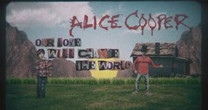 """""""Our Love Will Change The World"""", Alice Cooper"""